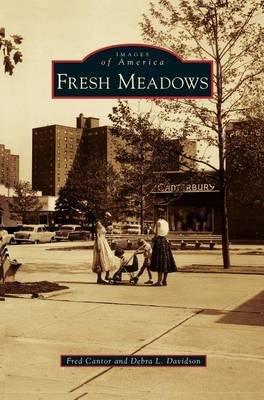 Fresh Meadows (Hardcover): Fred Cantor, Debra L. Davidson