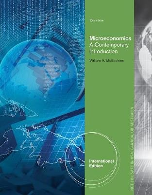 Microeconomics - A Contemporary Introduction, International Edition (Paperback, 10th edition): William A McEachern