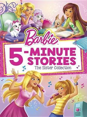 Barbie 5-Minute Stories: The Sister Collection (Barbie) (Hardcover): Random House