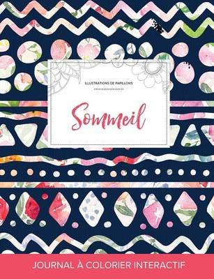 Journal de Coloration Adulte - Sommeil (Illustrations de Papillons, Floral Tribal) (French, Paperback): Courtney Wegner