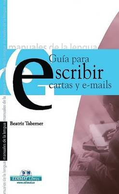 Guma Para Escribir Cartas y E-Mails (English, Spanish, Paperback): Beatriz Taberner