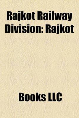 Rajkot Railway Division - Rajkot (Paperback): Books Llc