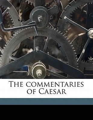 The Commentaries of Caesar (Paperback): Anthony Trollope