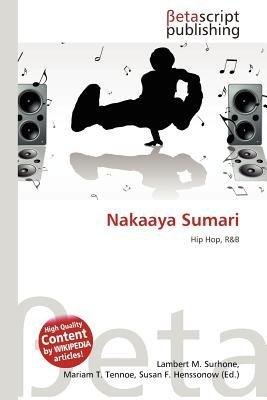 Nakaaya Sumari (Paperback): Lambert M. Surhone, Mariam T. Tennoe, Susan F. Henssonow