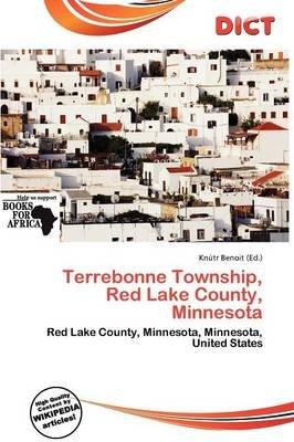 Terrebonne Township, Red Lake County, Minnesota (Paperback): Knutr Benoit