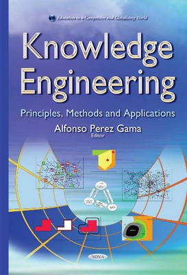 Knowledge Engineering - Principles, Methods & Applications (Hardcover): Alfonso Perez Gama