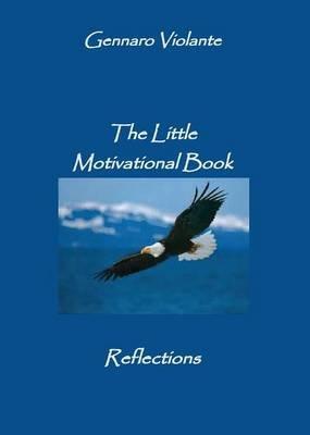 The Little Motivational Book (Italian, Paperback): Gennaro Violante