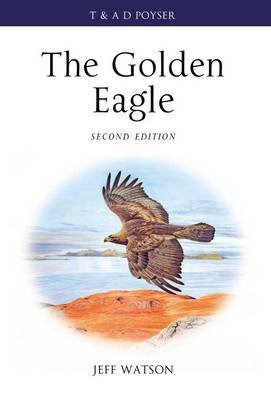 The Golden Eagle - Second Edition (Hardcover, 2nd Revised edition): Jeff Watson, Helen Riley, Des Thomson