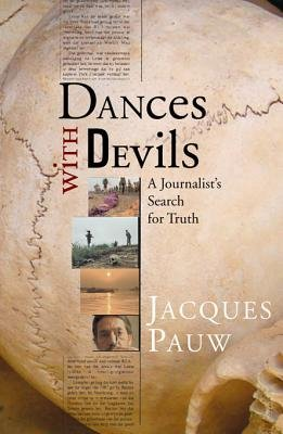 Dances with Devils - A Journalist's Search for Truth (Electronic book text): Jacques Pauw