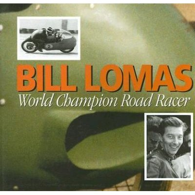 Bill Lomas World Champion Road Racer (Hardcover): Bill Lomas