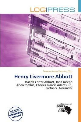 Henry Livermore Abbott (Paperback): Terrence James Victorino
