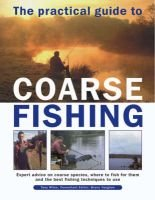 The Practical Guide to Coarse Fishing (Hardcover): Tony Miles