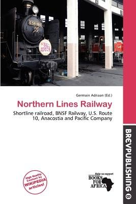 Northern Lines Railway (Paperback): Germain Adriaan