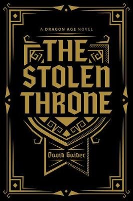 Dragon Age: The Stolen Throne Deluxe Edition - Deluxe Edition (Hardcover, Deluxe Ed): David Gaider