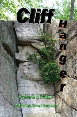 Cliff Hanger A Running Scared Suspense (Paperback): Laurie A. Perkins