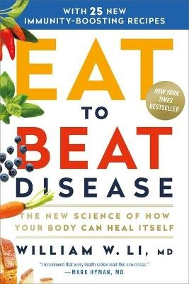 Eat to Beat Disease - The New Science of How Your Body Can Heal Itself (Standard format, CD): William W Li