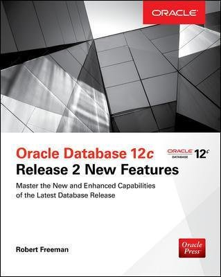 Oracle Database 12c Release 2 New Features (Paperback, Ed): Bob Bryla, Robert Freeman