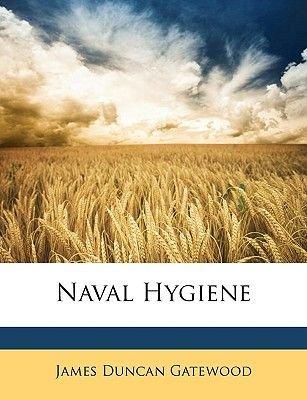 Naval Hygiene (Paperback): James Duncan Gatewood