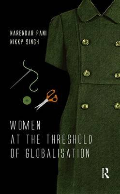 Women at the Threshold of Globalisation (Electronic book text): Narendar Pani, Nikky  Singh