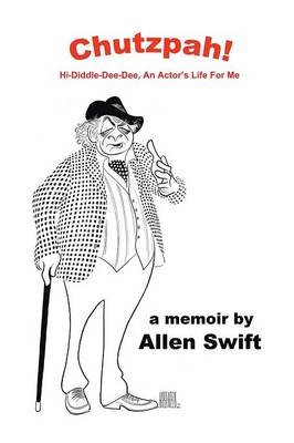 Chutzpah! - Hi-Diddle-Dee-Dee, an Actor's Life for Me (Paperback): Allen Swift