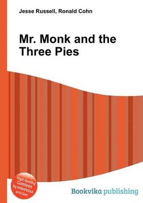 Mr. Monk and the Three Pies (Paperback): Jesse Russell, Ronald Cohn