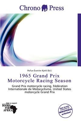1965 Grand Prix Motorcycle Racing Season (Paperback): Pollux Variste Kjeld