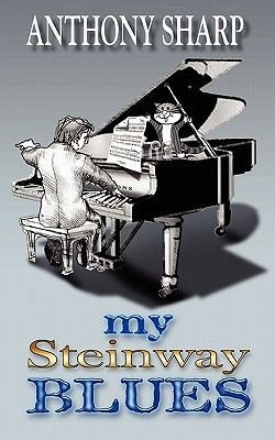 My Steinway Blues (Paperback): Anthony Sharp