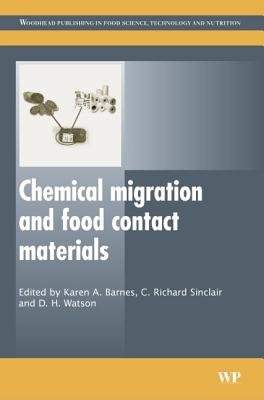 Chemical Migration and Food Contact Materials (Hardcover, New): K. Barnes, Richard Sinclair, David Watson