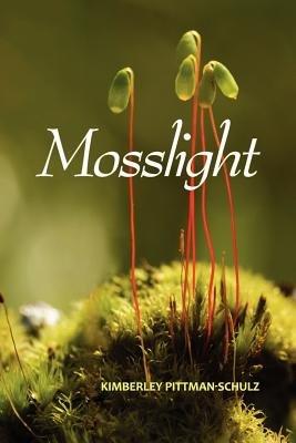 Mosslight (Paperback): Kimberley Pittman-Schulz