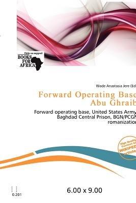 Forward Operating Base Abu Ghraib (Paperback): Wade Anastasia Jere