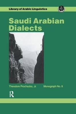 Saudi Arabian Dialects (Paperback): Prochazka