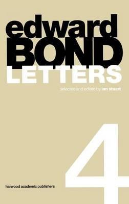 Edward Bond: Letters 4 (Electronic book text): Ian Stuart
