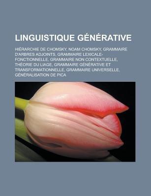 Linguistique Generative - Hierarchie de Chomsky, Noam Chomsky, Grammaire D'Arbres Adjoints, Grammaire...
