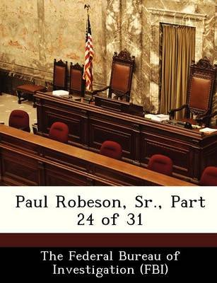 Paul Robeson, Sr., Part 24 of 31 (Paperback):