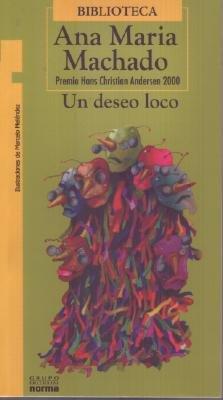Un Deseo Loco (English, Spanish, Paperback): Ana Maria. Machado