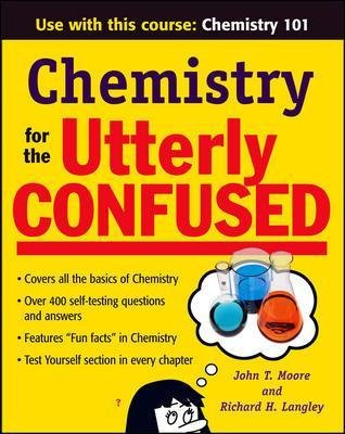 Chemistry for the Utterly Confused (Paperback, Ed): John Moore, Richard Langley
