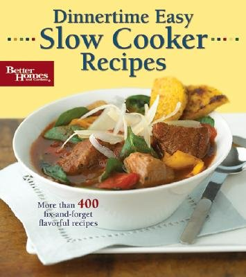 Dinnertime Easy Slow Cooker Recipes - More Than 400 Fix-and-Forget Flavorful Recipes (Spiral bound): Louis White