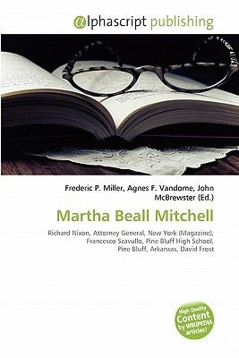 Martha Beall Mitchell (Paperback): Frederic P. Miller, Agnes F. Vandome, John McBrewster