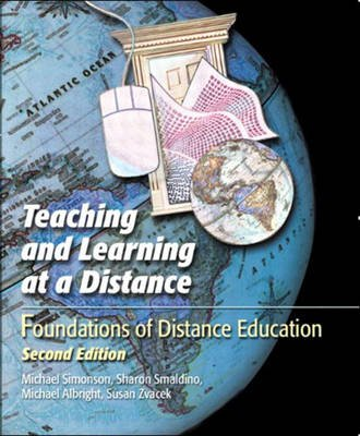 Teaching and Learning at a Distance - Foundations of Distance Education (Paperback, 2nd edition): Simonson