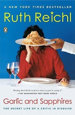 Garlic and Sapphires - The Secret Life of a Critic in Disguise (Electronic book text): Ruth Reichl