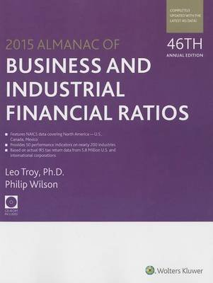 Almanac of Business & Industrial Financial Ratios (2015) (Paperback, 46th ed.): Philip Wilson, Jan R. Williams