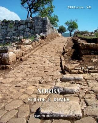 Norba - Strade E Domus (Italian, Paperback): Paola Carfora, Giovanna Cera, Margherita Di Niola, Simona Fedi, Stefania Ferrante,...