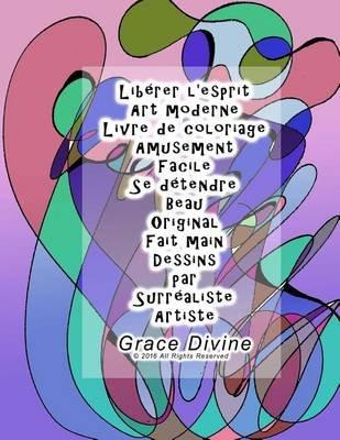 Liberer L'Esprit Art Moderne Livre de Coloriage 20 Dessins Amusement Facile Se Detendre Beau Original Fait Main Dessins...