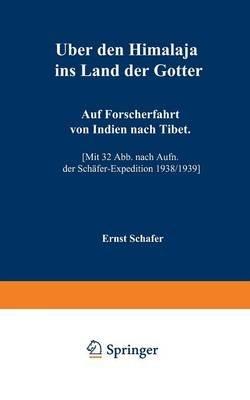 Uber Den Himalaja Ins Land Der Gotter - Auf Forscherfahrt Von Indien Nach Tibet (German, Paperback, Softcover Repri): Ernst...