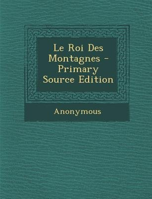 Le Roi Des Montagnes (English, French, Paperback): Anonymous