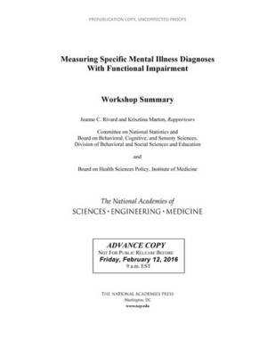 Measuring Specific Mental Illness Diagnoses with Functional Impairment - Workshop Summary (Paperback): Committee on National...