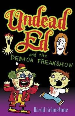 Undead Ed and the Demon Freakshow (Paperback): David Grimstone