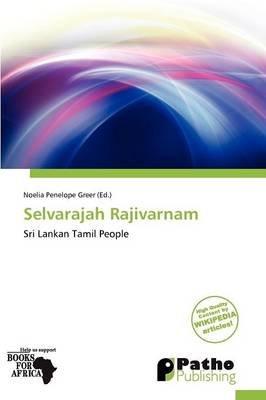 Selvarajah Rajivarnam (Paperback): Noelia Penelope Greer