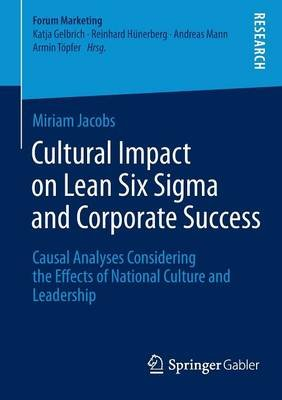 Cultural Impact on Lean Six Sigma and Corporate Success - Causal Analyses Considering the Effects of National Culture and...