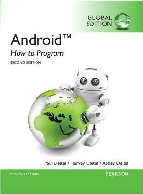 Android: How to Program, Global Edition (Paperback, 2nd edition): Harvey Deitel, Paul Deitel
